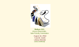 Nielsen 101: Library Essentials - New Faculty Orientation, August 18, 2014