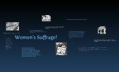 Womans Sufferage!!!! :)