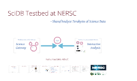 5 min SciDB at NERSC, Analyze and Share Terabytes of Data