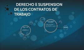 SUSPENSION DE LOS CONTRATOS DE TRABAJO