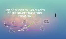 USO DE BLOGS EN LAS CLASES DE MÚSICA DE EDUCACIÓN PRIMARIA
