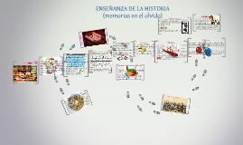 Copy of ENSEÑANZA DE LA HISTORIA