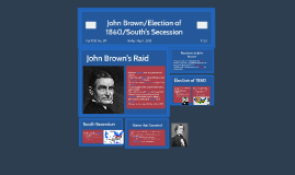 John Brown/Election of 1860/South's Secession