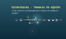 ESTRATEGIAS - TRABAJO EN EQUIPO
