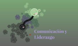 Copy of Copy of Comunicación y Liderazgo