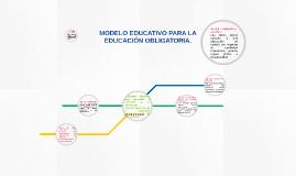 MODELO EDUCATIVO PARA LA EDUCACIÓN OBLIGATORIA.