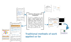 Traditional methods of work applied so far