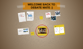 WELCOME BACK TO DEBATE MATE :)