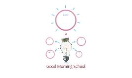 Good Morning School