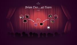 Brian Eno....40 Years