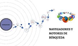 Copy of NAVEGADORES Y MOTORES DE BUSQUEDA