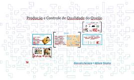 Copy of Produção e Controle de Qualidade do Queijo