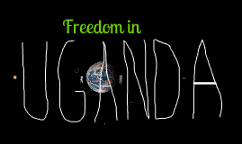 Freedom in Uganda