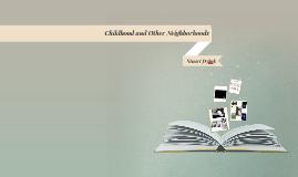 Childhood and Other Neighborhooods
