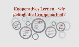 Kooperatives Lernen - wie gelingt die Gruppenarbeit?
