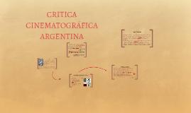 CRITICA CINEMATOGRÁFICA ARGENTINA