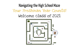 Navigating the High School Maze: Freshman Year