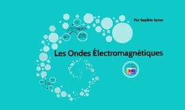 Les Ondes Electromagnetiques