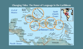 Changing Tides: The Power of Language in the Caribbean