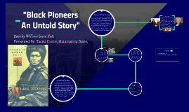 Black Pioneers an untold story