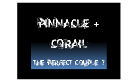 Corail-Pinnacle tips and tricks