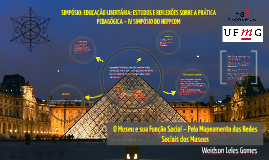 O Museu e sua Função Social – Pelo Mapeamento das Redes Sociais dos Museus