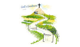 Bible Attribute Project: the Goodness of God