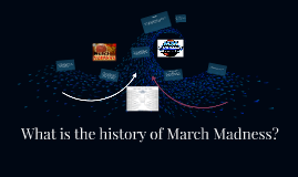 What is the history of March Madness?