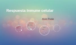 Respuesta Inmune celular