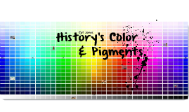 A Brief History of Color and Their Pigments