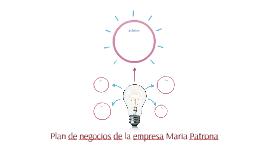 Plan de negocios de la empresa Maria Patrona