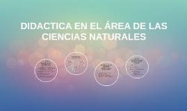 DIDÁCTICA EN EL AREA DE LAS CIENCIAS NATURALES