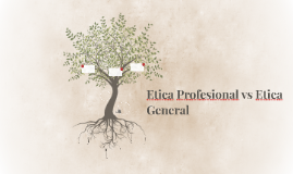 Etica Profesional vs Etica General