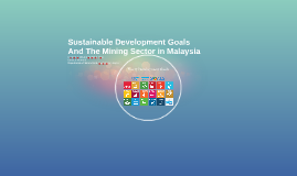 Sustainable Development Goals And The Mining Sector In Malaysia