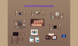 Copy of Late Adulthood - Homosexuality