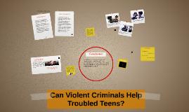 Can Violent Criminals Help Troubled Teens?