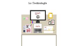 Copy of La nouvelle technologie