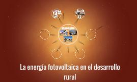 La energía fotovoltaica en el desarrollo rural