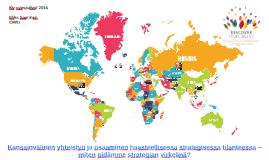 Kansainvälinen yhteistyö ja osaaminen haasteellisessa strategisessa tilanteessa – miten pidämme strategian virkeänä?