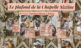 Le plafond de la chapelle sixtine by maya figliuolo on prezi - Plafond de la chapelle sixtine description ...