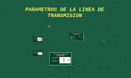 Copy of PARAMETROS DE LA LINEA DE TRANSMISION