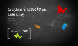 Origami & Effects on Learning