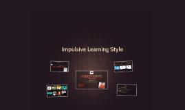 Chantera, Dayanara; Cualchi, Tania and Pérez, Cristian - Impulsive Learning Style
