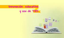 Innovación  educativa y uso de TICS