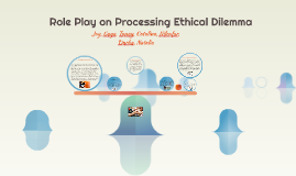 Role Play on Processing Ethical Dilemma