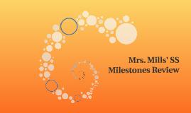 Mrs. Mills' SS Milestones Review