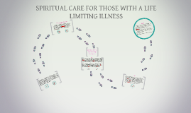 SPIRITUAL CARE FOR THOSE WITH A LIVE LIMITTING ILLNESS