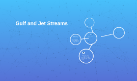 Gulf and Jet Streams