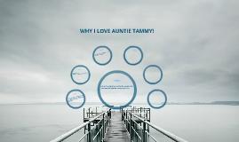 WHY I LOVE AUNTIE TAMMY