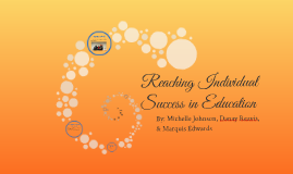 Reaching Individual Success in Education